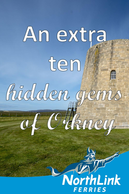 An extra ten hidden gems of Orkney
