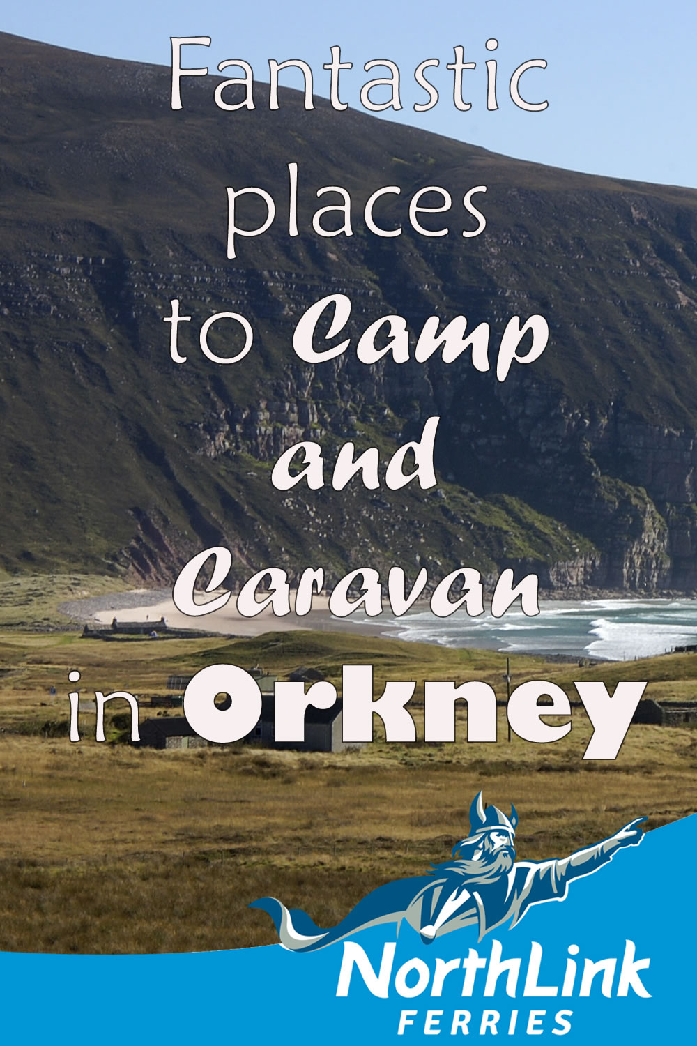 Fantastic places to Camp and Caravan in Orkney