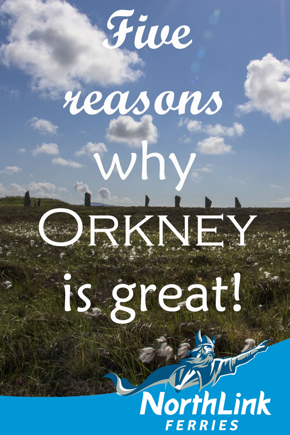 Five reasons why Orkney is great!