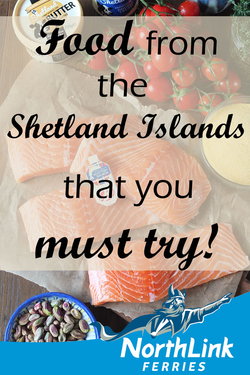 Food from the Shetland Islands that you must try!
