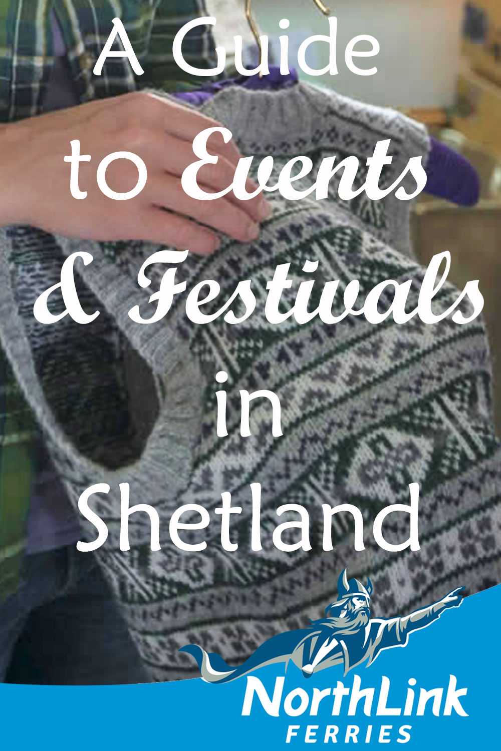 A Guide to Events and Festivals in Shetland