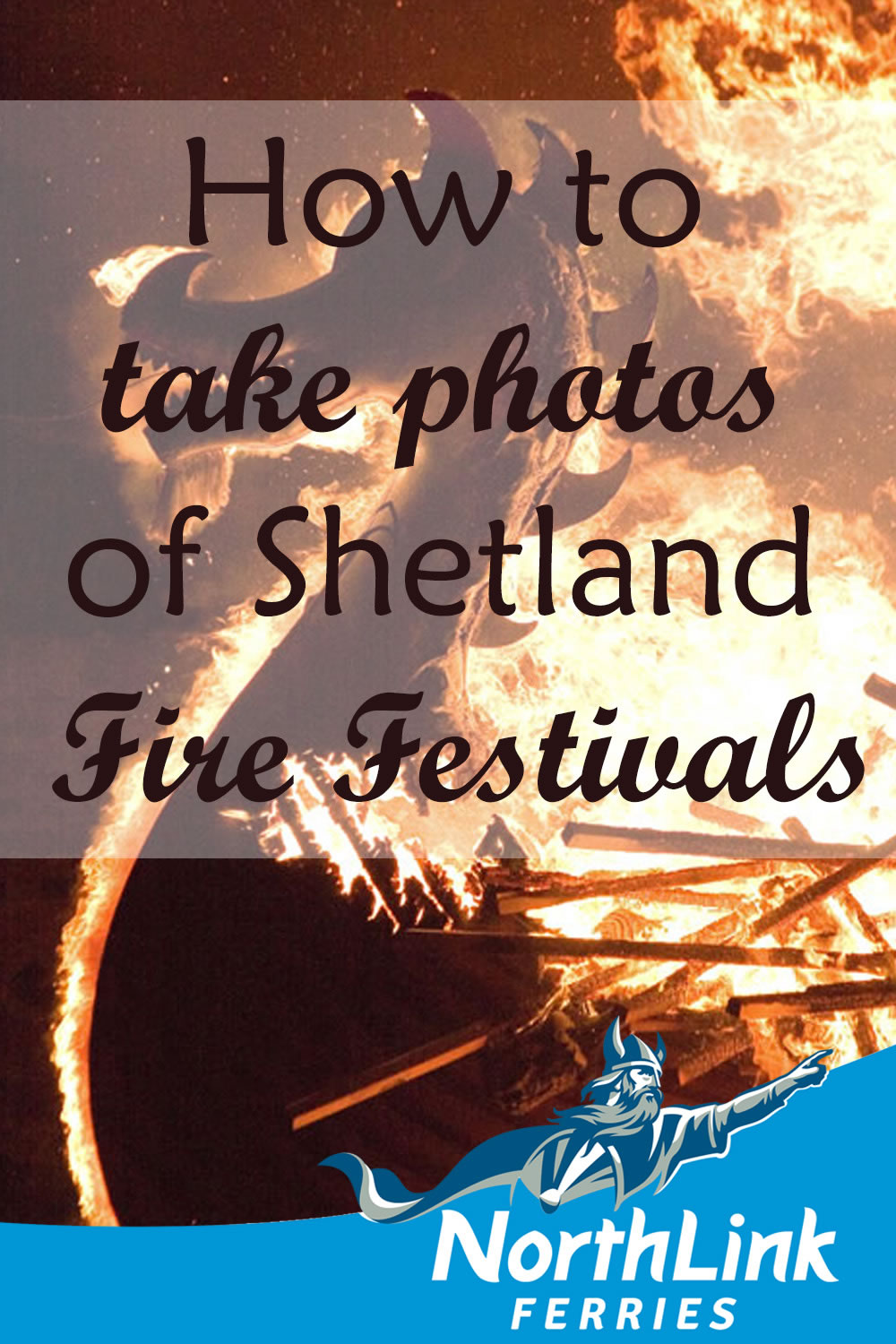 How to take photos of Shetland Fire Festivals
