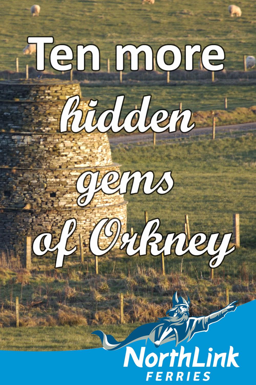 Ten more hidden gems of Orkney