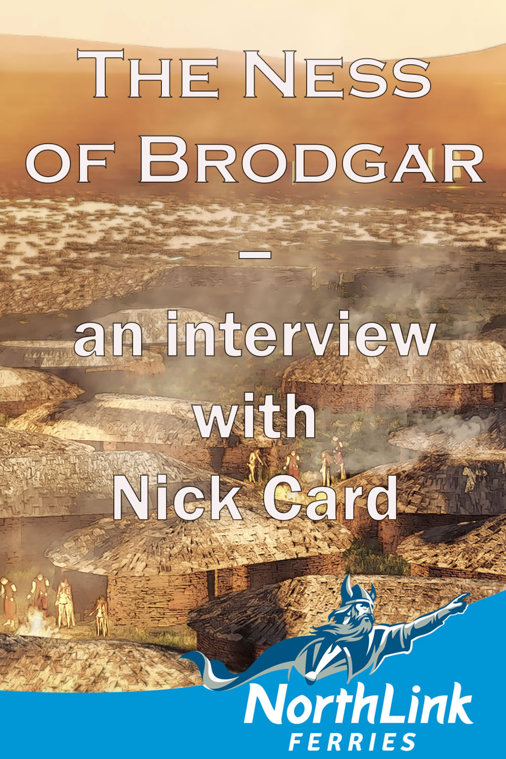 The Ness of Brodgar - an interview with Nick Card