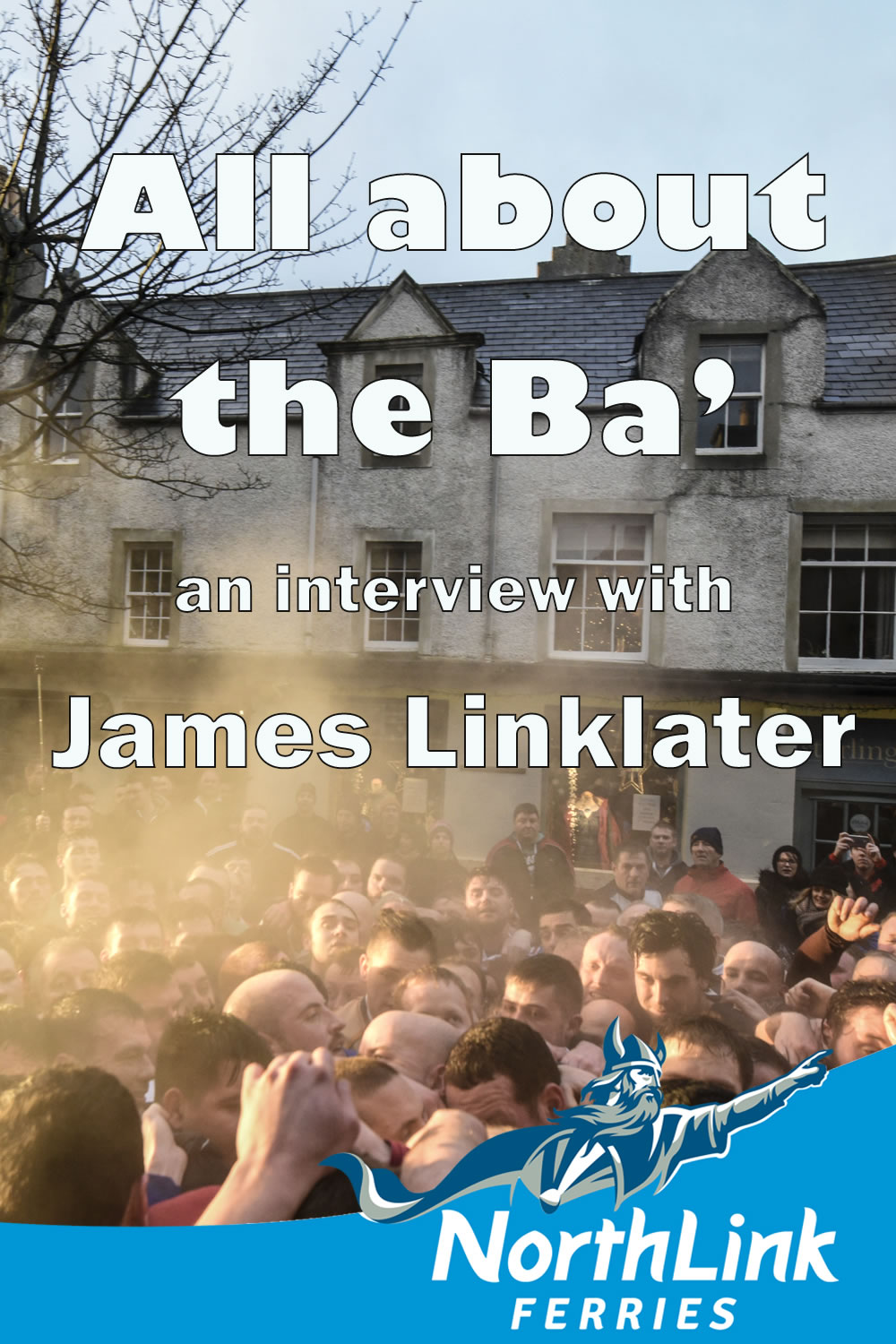All about the Ba' – an interview with James Linklater