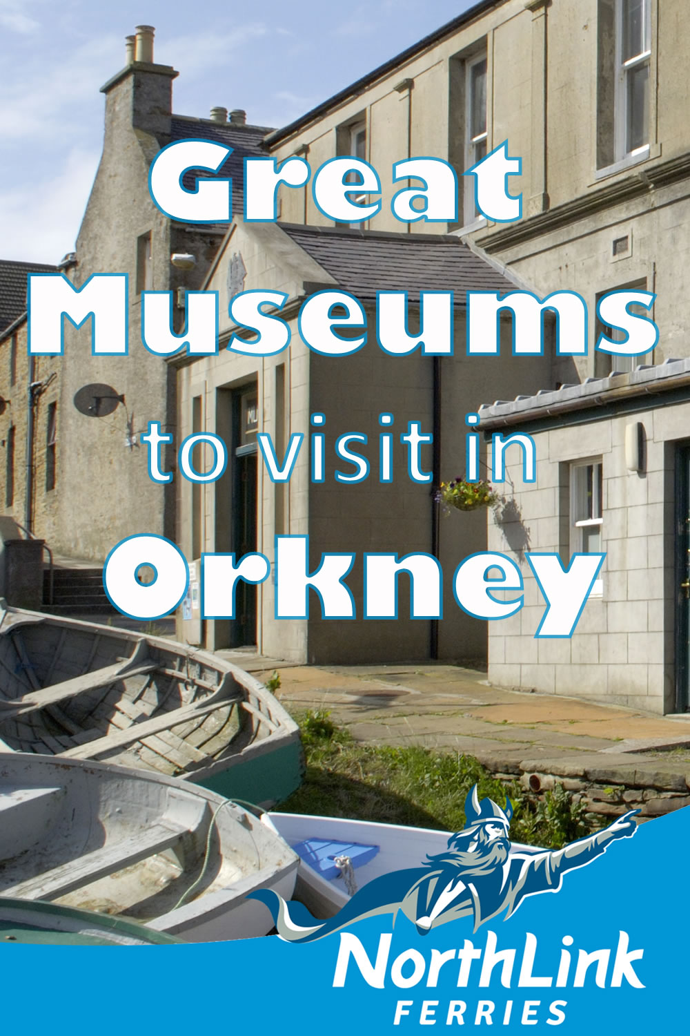 Great Museums to visit in Orkney