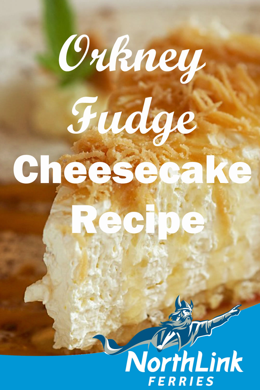 Orkney Fudge Cheesecake Recipe