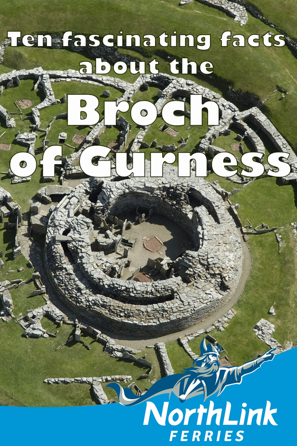 Ten fascinating facts about the Broch of Gurness