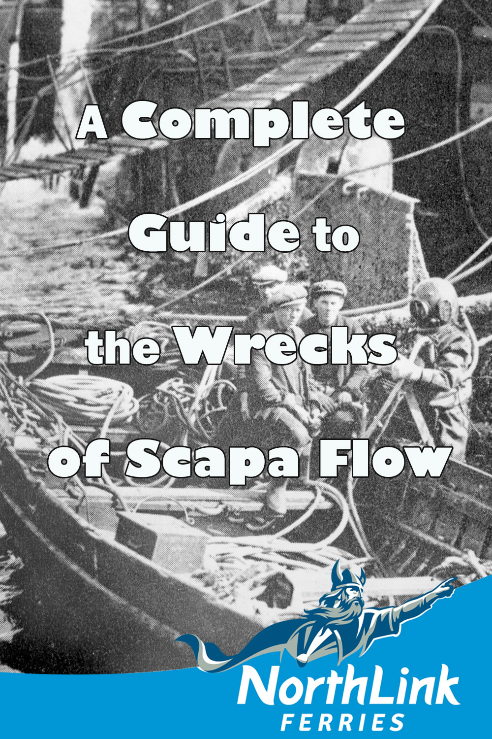 A Complete Guide to the Wrecks of Scapa Flow