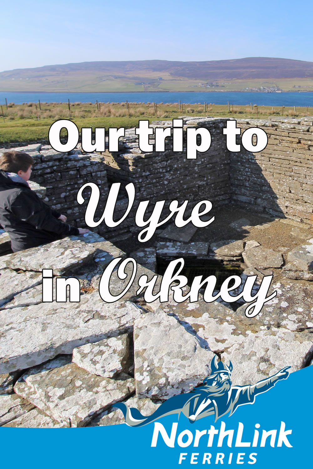 Our Trip to Wyre in Orkney