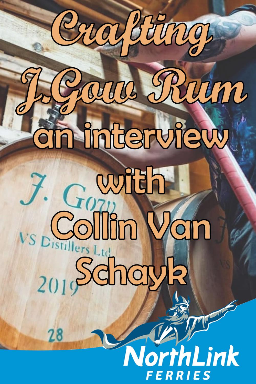 Crafting J.Gow Rum: an interview with Collin Van Schayk