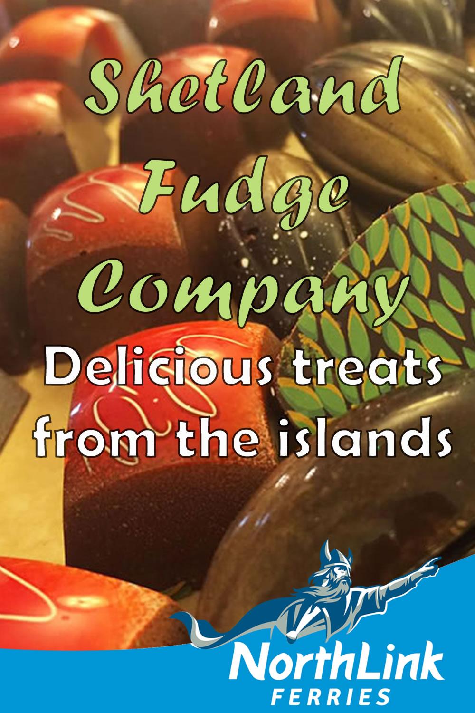 Shetland Fudge Company: Delicious treats from the islands