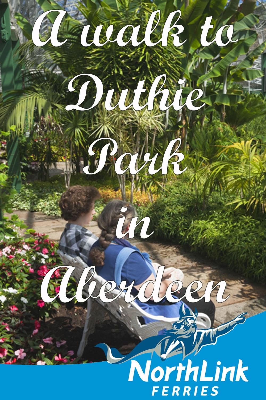 A walk to Duthie Park in Aberdeen