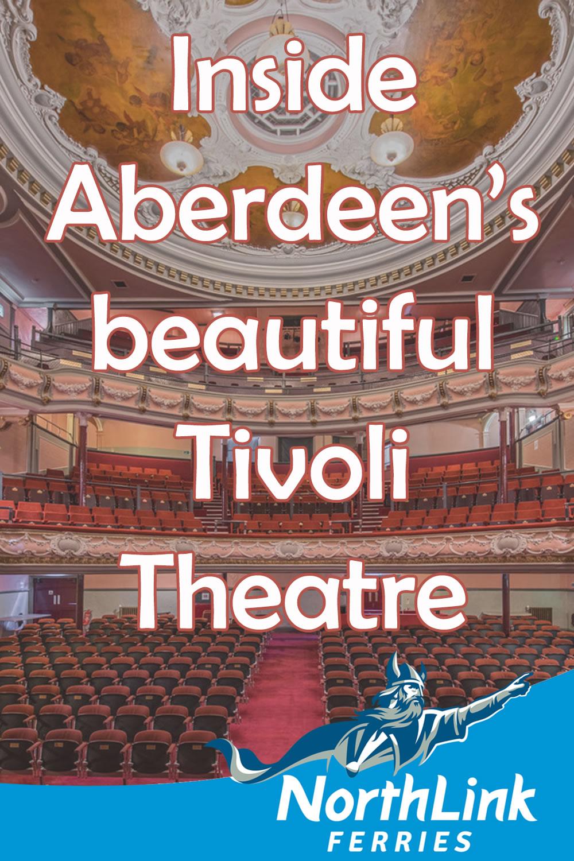 Inside Aberdeens beautiful Tivoli Theatre