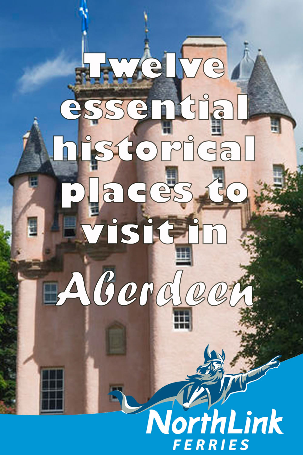 Twelve essential historical places to visit in Aberdeen
