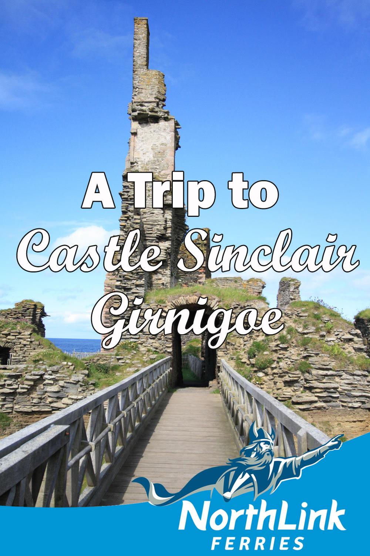 A Trip to Castle Sinclair Girnigoe