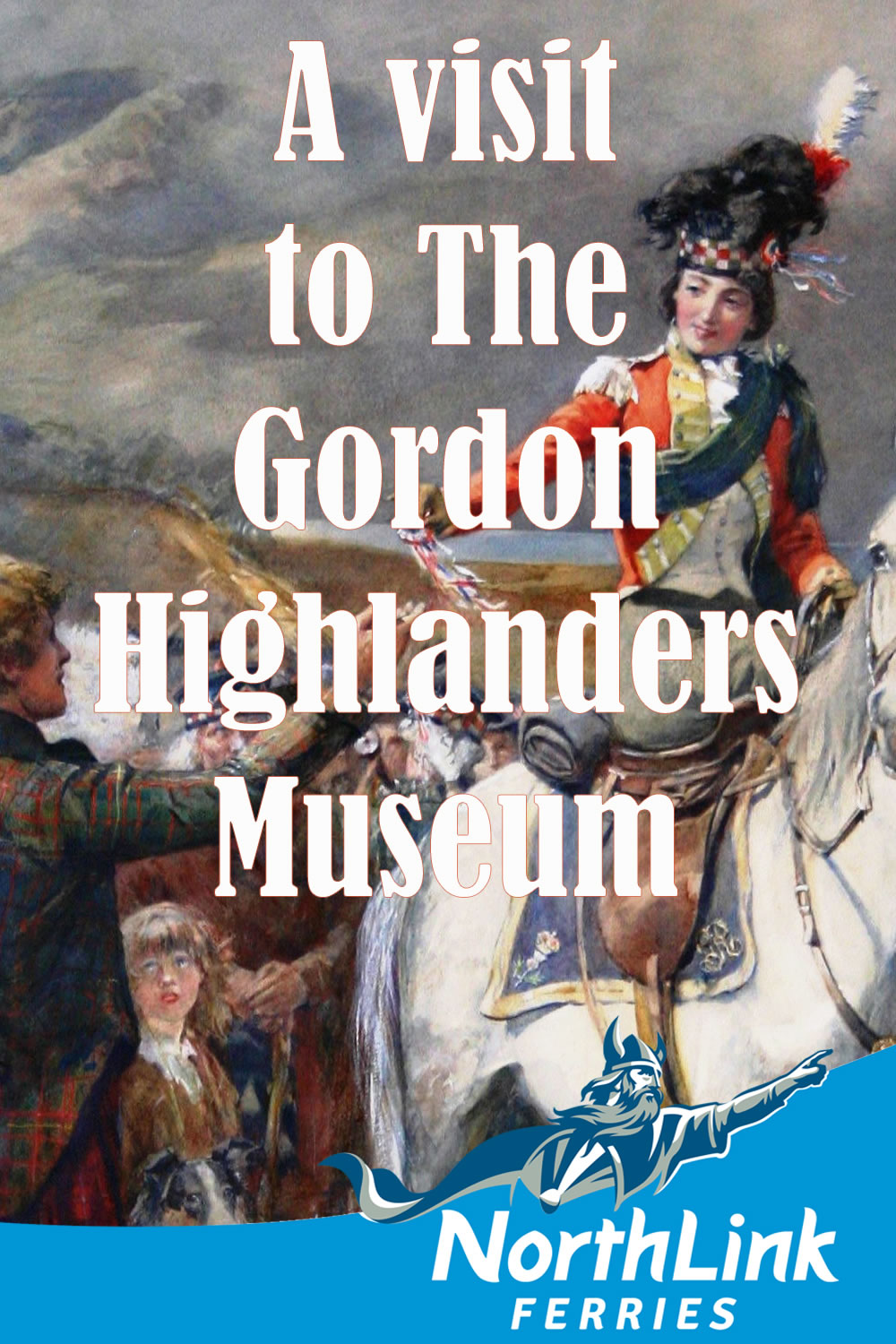 A visit to The Gordon Highlanders Museum