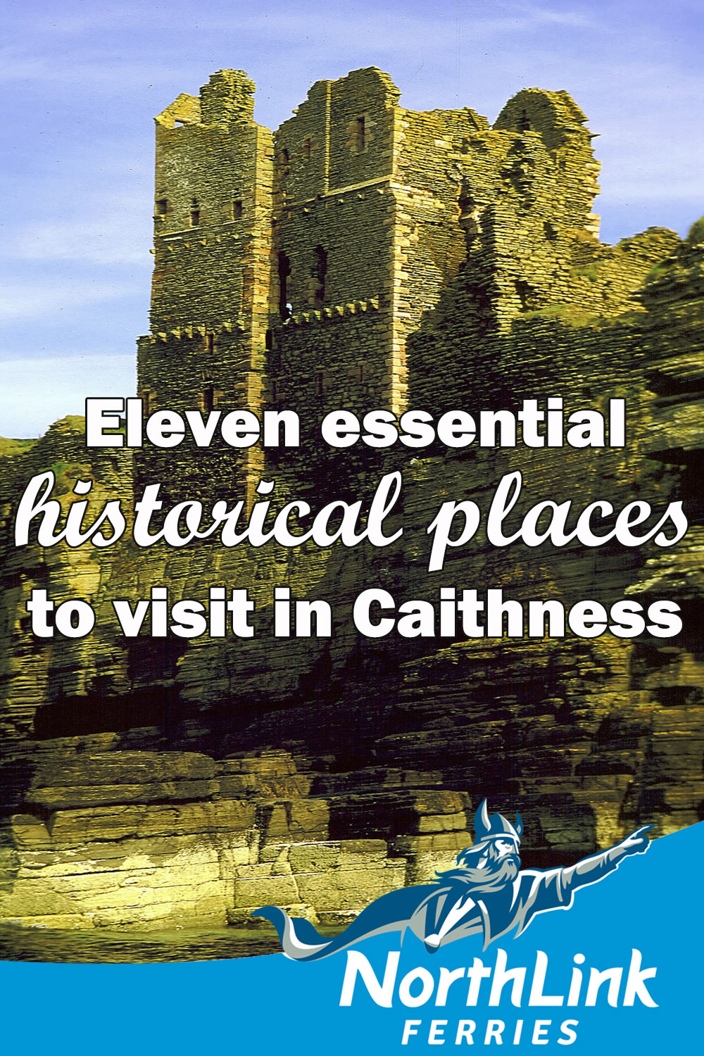 Eleven essential historical places to visit in Caithness