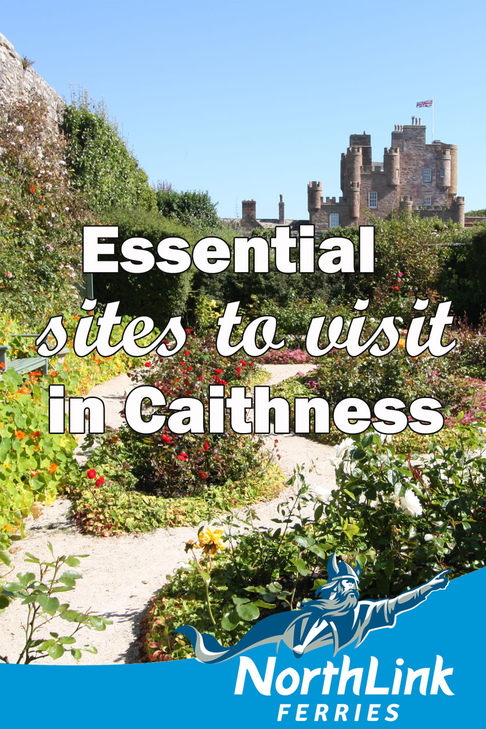 Essential sites to visit in Caithness