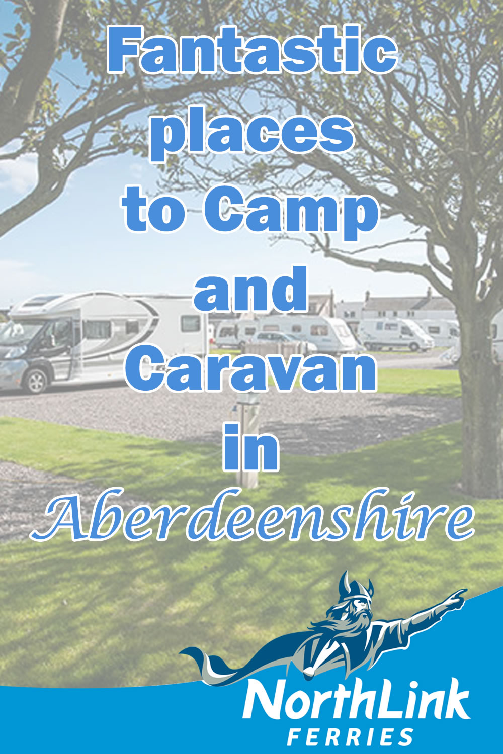 Fantastic places to Camp and Caravan in Aberdeenshire