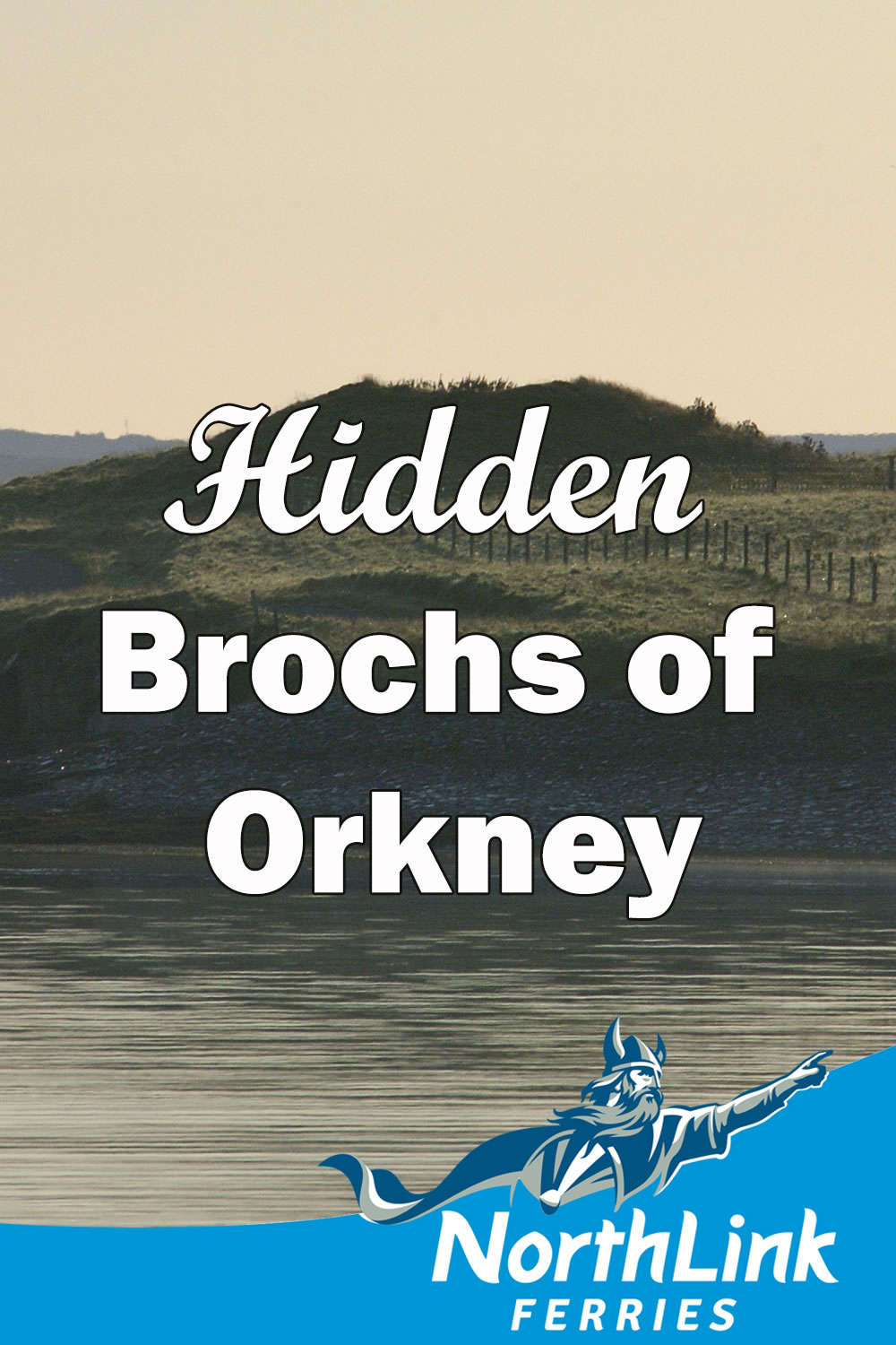 Hidden Brochs of Orkney