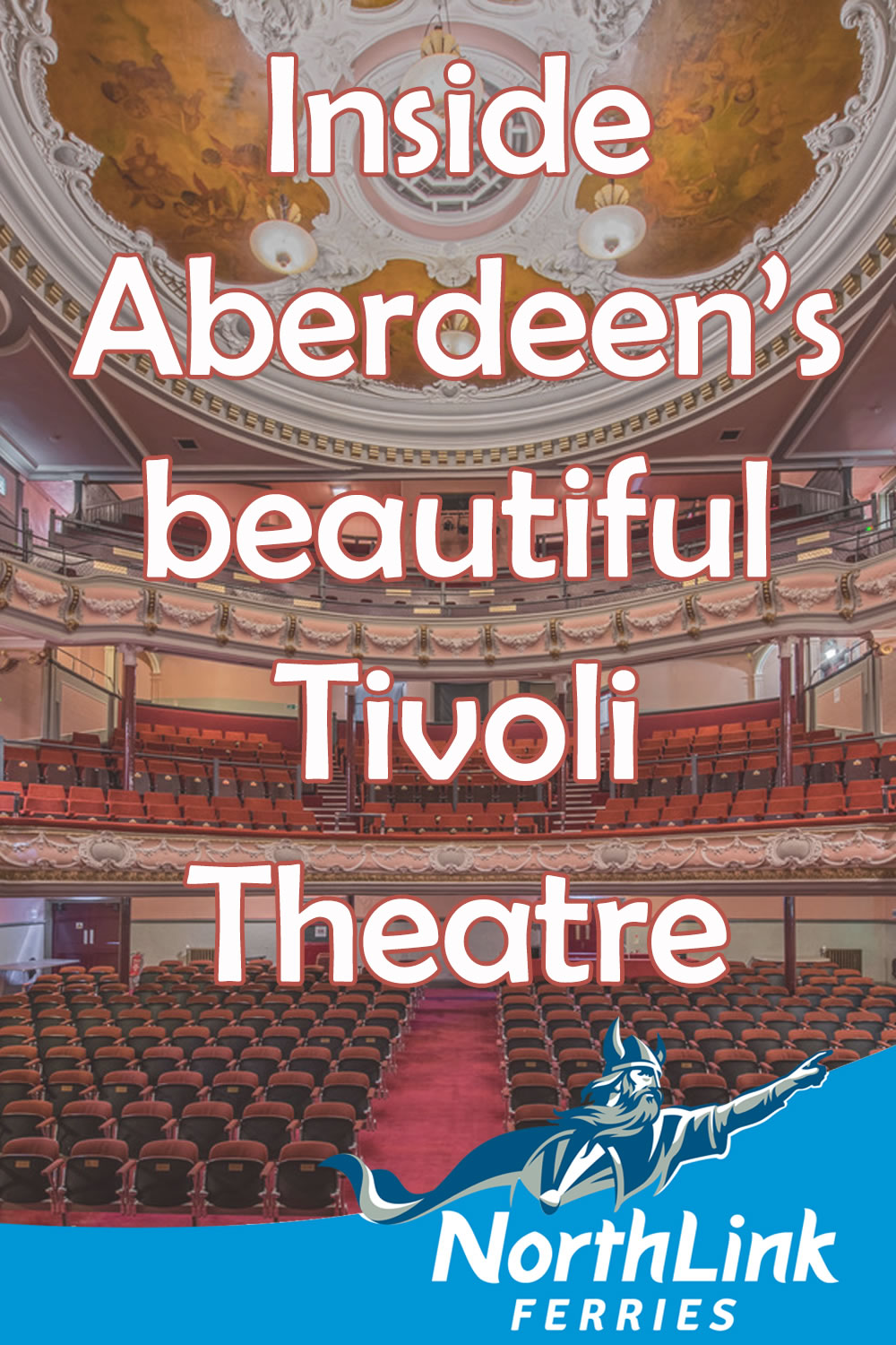 Inside Aberdeens beautiful Tivoli Theatre