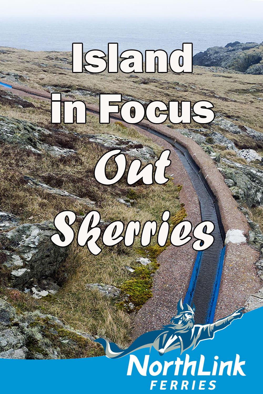 Island in Focus – Out Skerries
