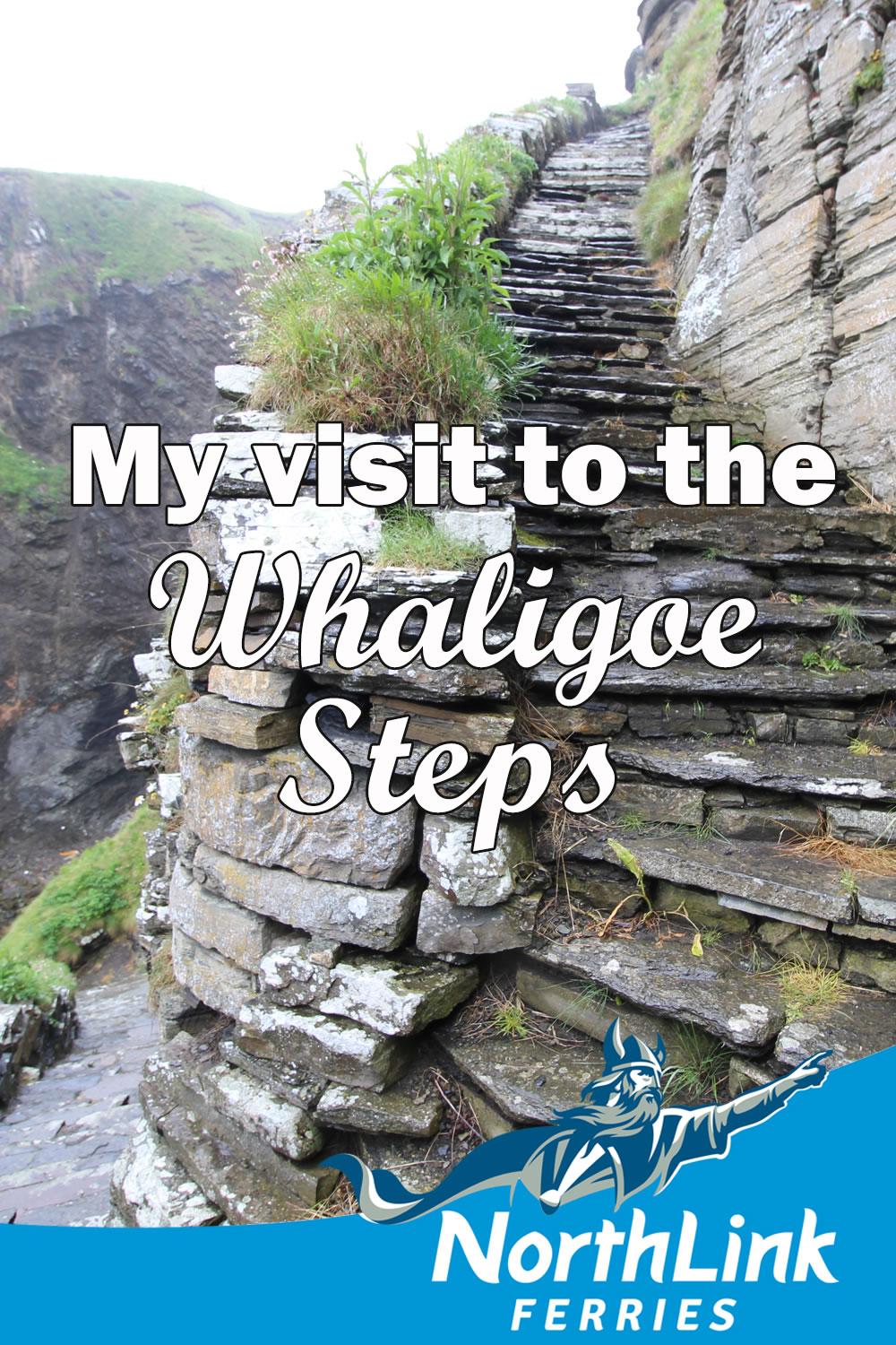 My visit to the Whaligoe Steps