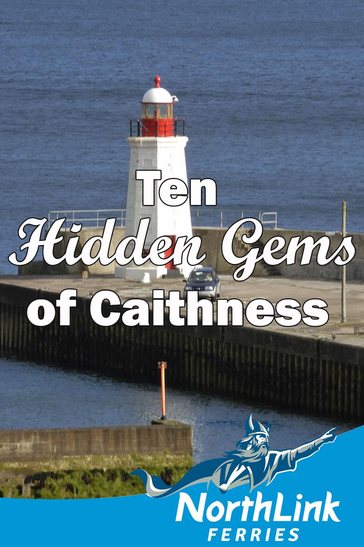 Ten hidden gems of Caithness