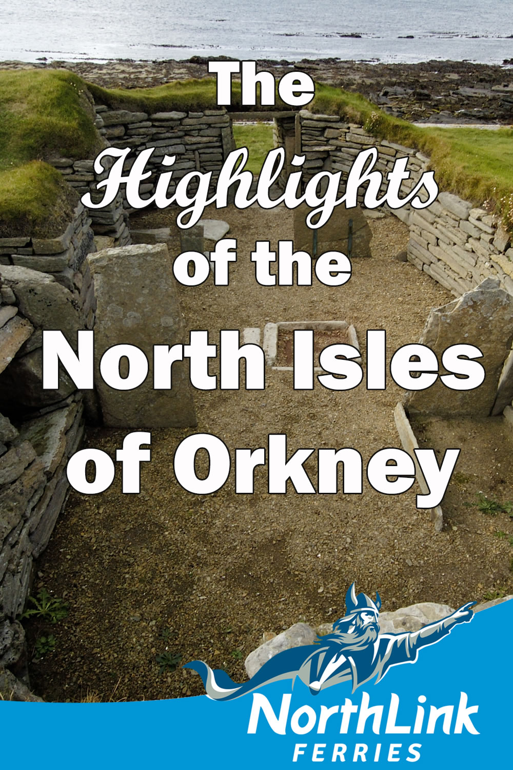 The Highlights of the North Isles of Orkney
