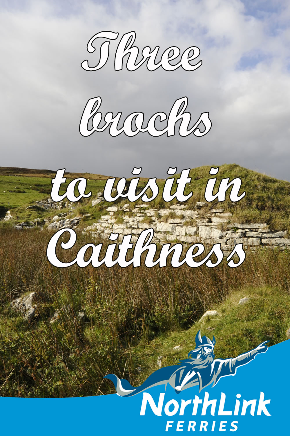 Three brochs to visit in Caithness