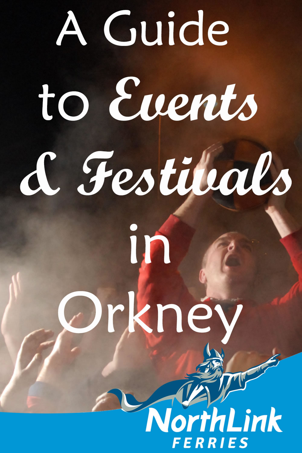 A Guide to Events and Festivals in Orkney