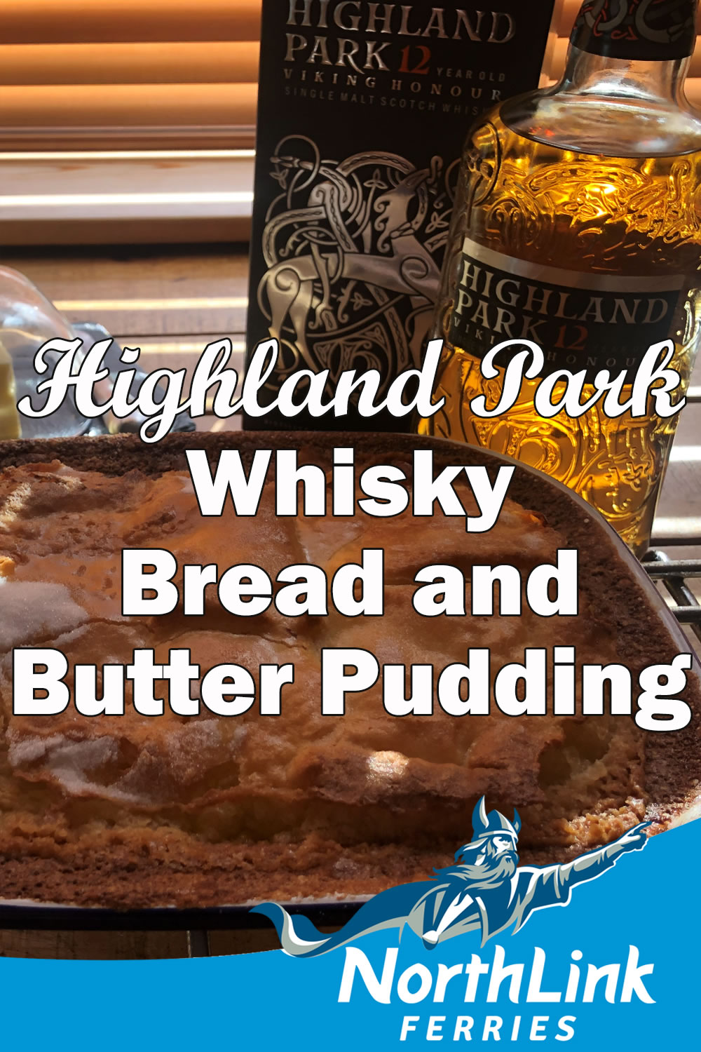 Highland Park Whisky Bread and Butter Pudding