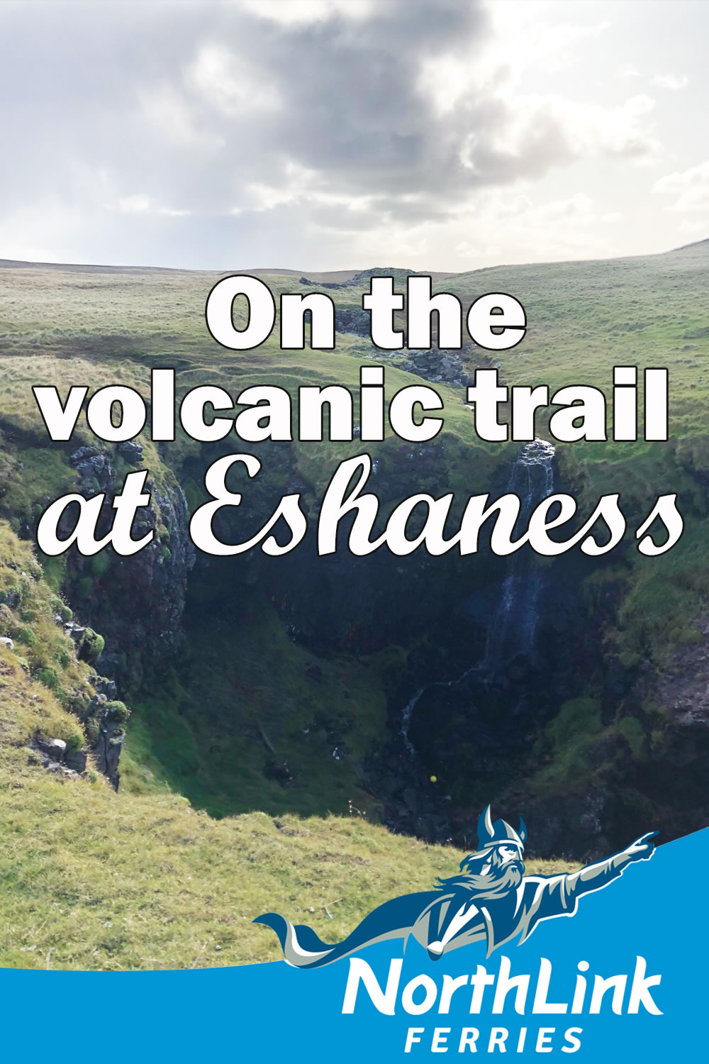 On the volcanic trail at Eshaness