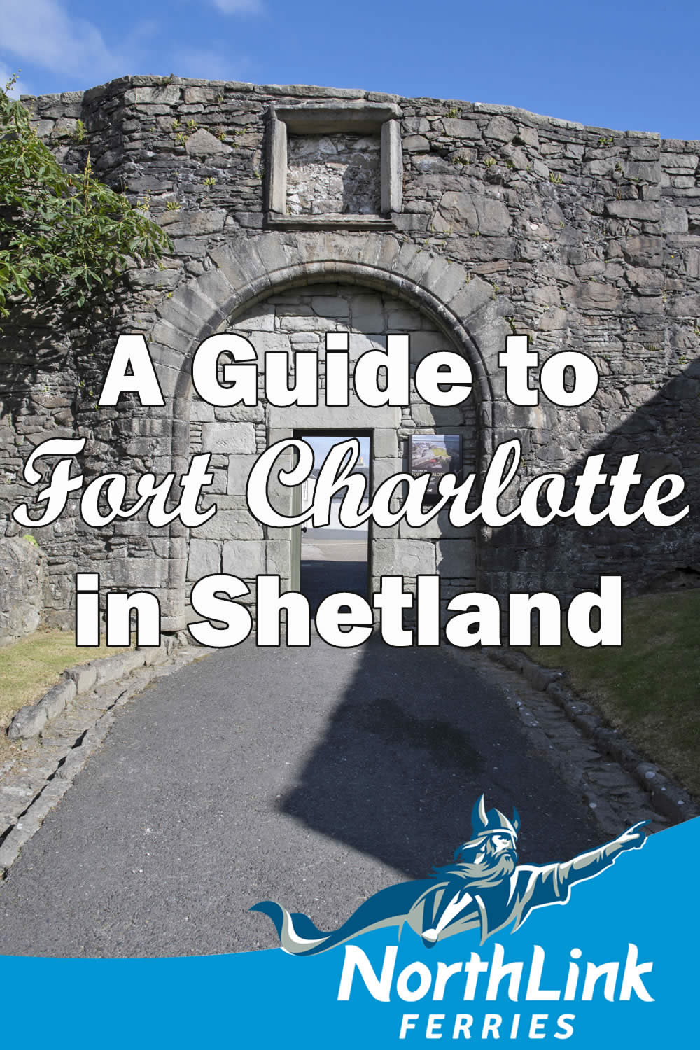 A Guide to Fort Charlotte in Shetland
