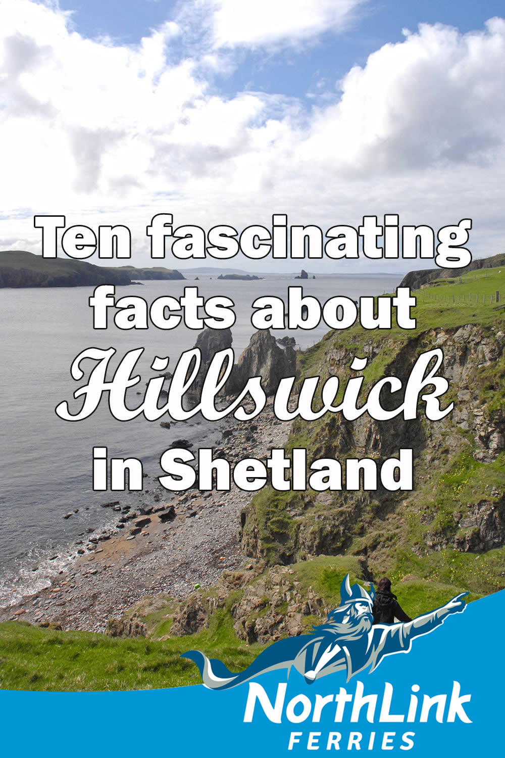 10 Fascinating Facts about Hillswick
