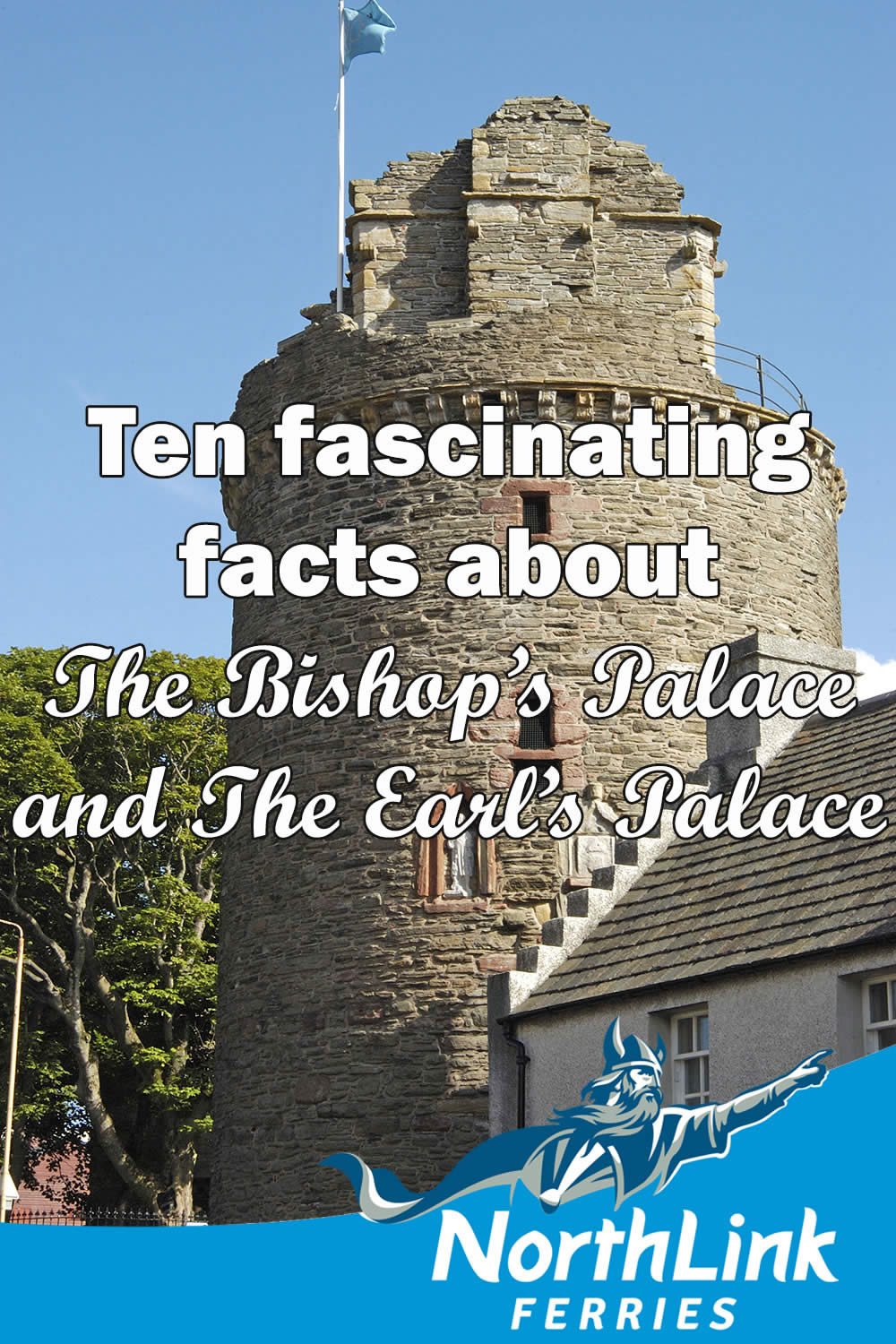 Ten fascinating facts about the Bishop's Palace and the Earl's Palace