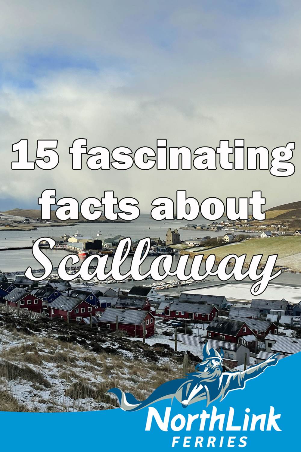 15 fascinating facts about Scalloway