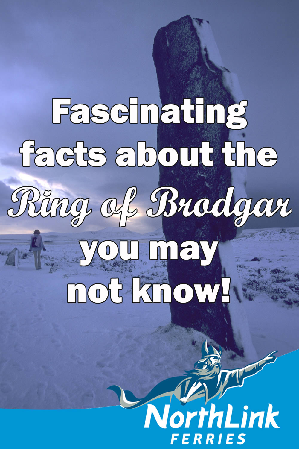 Fascinating facts about the Ring of Brodgar you may not know!